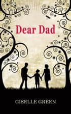 Dear Dad ebook by Giselle Green
