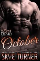 October - Dear Diary Short Stories, #10 ebook by Skye Turner