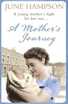 A Mother's Journey ebook by June Hampson