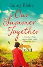 Our Summer Together ebook by Fanny Blake