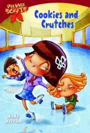 Pee Wee Scouts: Cookies and Crutches ebook by Judy Delton