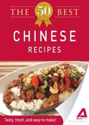 The 50 Best Chinese Recipes: Tasty, fresh, and easy to make! - Tasty, fresh, and easy to make! ebook by Editors of Adams Media