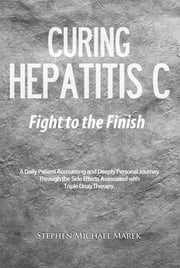 Curing Hepatitis C - Fight to the Finish ebook by Stephen Marek