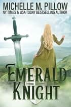 Emerald Knight ebook by Michelle M. Pillow