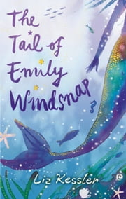 The Tail of Emily Windsnap - Book 1 ebook by Liz Kessler