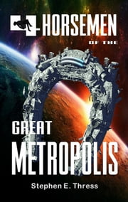 4 Horsemen of the Great Metropolis ebook by Stephen E. Thress