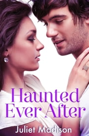 Haunted Ever After ebook by Juliet Madison