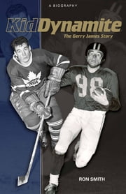 Kid Dynamite - The Gerry James Story ebook by Ron Smith