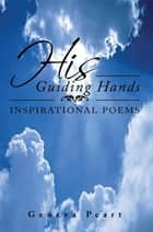 His Guiding Hands ebook by