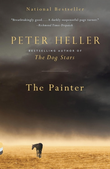 The Painter - A novel ebook by Peter Heller