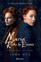 Maria, Rainha dos Escoceses ebook by John Guy