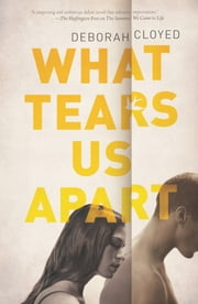 What Tears Us Apart ebook by Deborah Cloyed