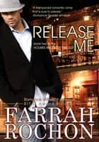 Release Me ebook by Farrah Rochon