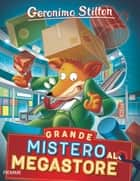 Grande mistero al Megastore! ebook by Geronimo Stilton