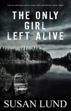 The Only Girl Left Alive ebook by