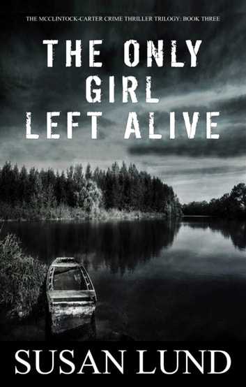 The Only Girl Left Alive ebook by Susan Lund