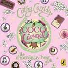 Chocolate Box Girls: Coco Caramel audiobook by Cathy Cassidy