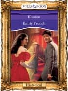 Illusion (Mills & Boon Vintage 90s Modern) ebook by Emily French