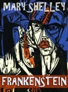 Frankenstein; or, The Modern Prometheuss (Annotated) ebook by Mary Shelley