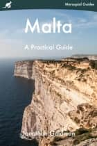 Malta - A Practical Guide ebook by Jonathan Goldman