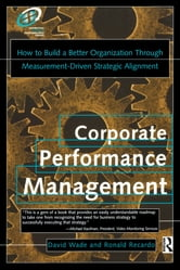 Corporate Performance Management ebook by David Wade,Ron Recardo