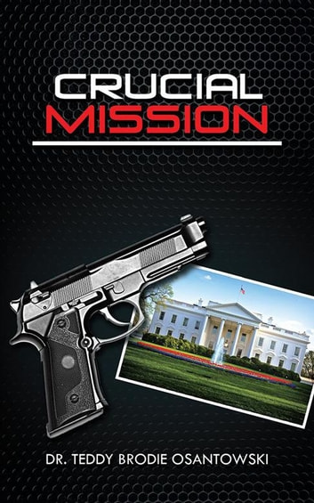 Crucial Mission ebook by Dr. Teddy Brodie Osantowski