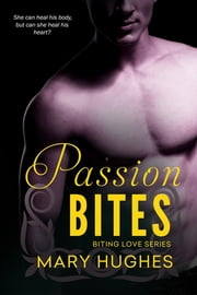Passion Bites ebook by Mary Hughes