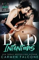 Bad Intentions - Bad Housewives Club, #1 eBook by Carmen Falcone