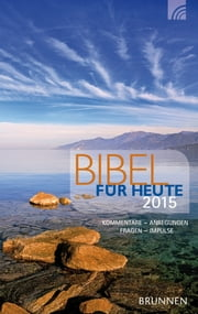 Bibel für heute 2015 - Kommentare - Anregungen - Fragen - Impulse ebook by Kobo.Web.Store.Products.Fields.ContributorFieldViewModel