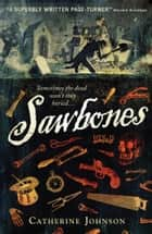 Sawbones eBook by Catherine Johnson, Royston Knipe