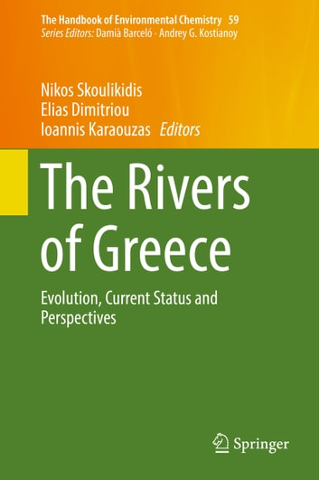 The Rivers of Greece - Evolution, Current Status and Perspectives ebook by