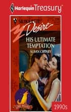 HIS ULTIMATE TEMPTATION ebook by Susan Crosby