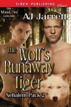 The Wolf's Runaway Tiger ebook by