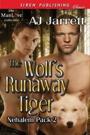 The Wolf's Runaway Tiger ebook by AJ Jarrett