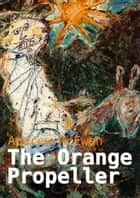 The Orange Propeller eBook by Andrew McEwan