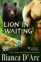 Lion in Waiting - Tales of the Were ebook by Bianca D'Arc