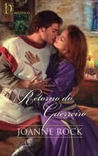 Retorno do guerreiro ebook by Joanne Rock