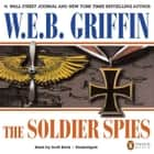 Soldier Spies audiobook by W.E.B. Griffin