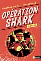 Opération Shark - Julia - Tome 2 - dès 8 ans ebook by Christelle Chatel, Vincent Roché