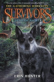 Survivors: The Gathering Darkness #2: Dead of Night ebook by Erin Hunter,Laszlo Kubinyi,Julia Green