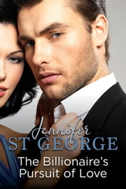 The Billionaire's Pursuit of Love - Destiny Romance ebook by Jennifer George