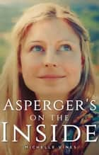 Asperger's on the Inside ebook by Michelle Vines