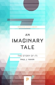 An Imaginary Tale - The Story of √-1 ebook by Paul J. Nahin