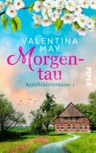 Morgentau - Apfelblütenträume 1 ebook by Valentina May