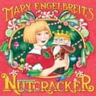 Mary Engelbreit's Nutcracker ebook by Mary Engelbreit, Mary Engelbreit