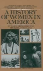 A History of Women in America ebook by Carol Hymowitz,Michaele Weissman