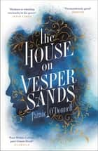 The House on Vesper Sands ebook by Paraic O'Donnell