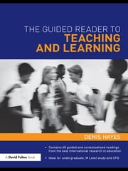 The Guided Reader to Teaching and Learning ebook by Denis Hayes