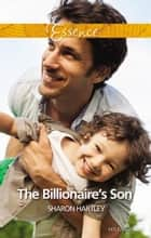 The Billionaire's Son ebook by Sharon Hartley