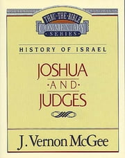 Joshua / Judges - History of Israel (Joshua/Judges) ebook by J. Vernon McGee
